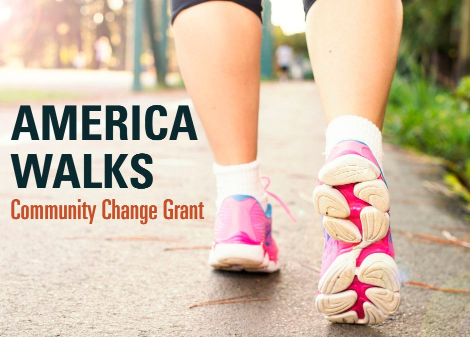 Grassroots Groups Receive America Walks Community Change Grants