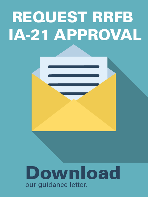 Request RRFB IA-21 Approval. Download our guidance letter infographic.