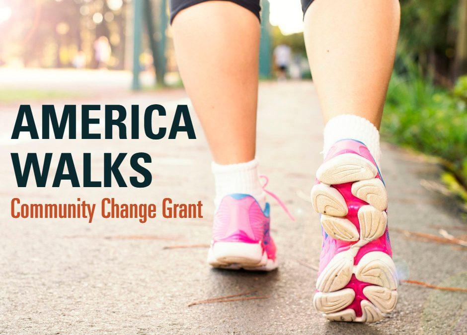 Grassroots Groups Receive America Walks Community Change Grants