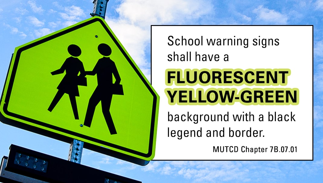 school warning signs shall have a fluorescent yellow-green background with a black legend and border